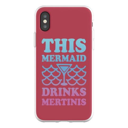 This Mermaid Drinks Mertinis Phone Flexi-Case