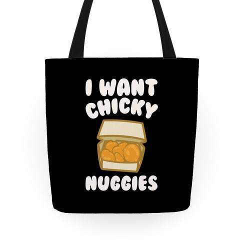 I Want Chicky Nuggies White Print Tote