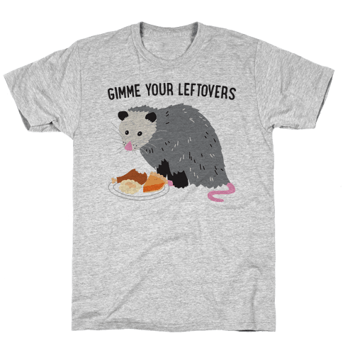 Gimme Your Leftovers Possum Mens/Unisex T-Shirt