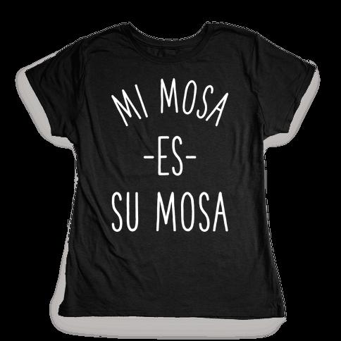Mi Mosa Es Su Mosa Womens T-Shirt