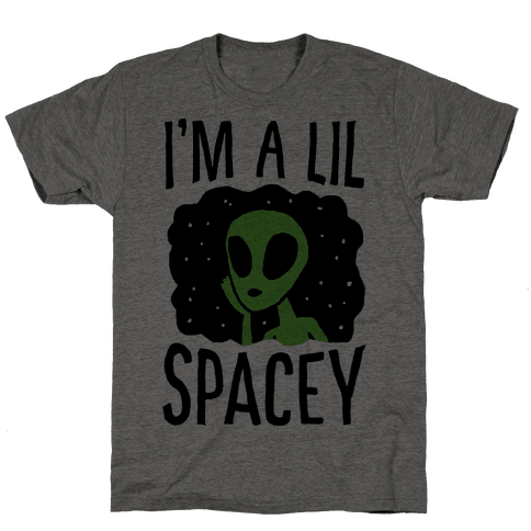 I'm A Lil Spacey Alien Mens T-Shirt