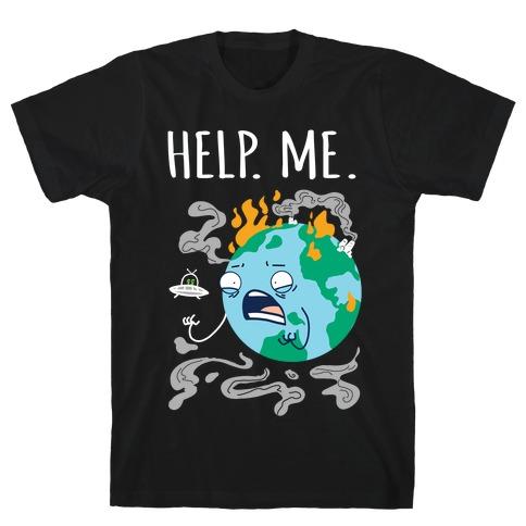 Help. Me. T-Shirt