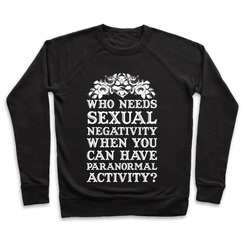 Who Needs Sexual Negativity Pullover