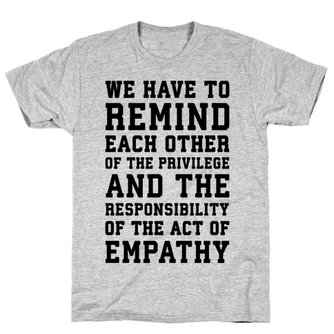 The Act of Empathy  Mens T-Shirt