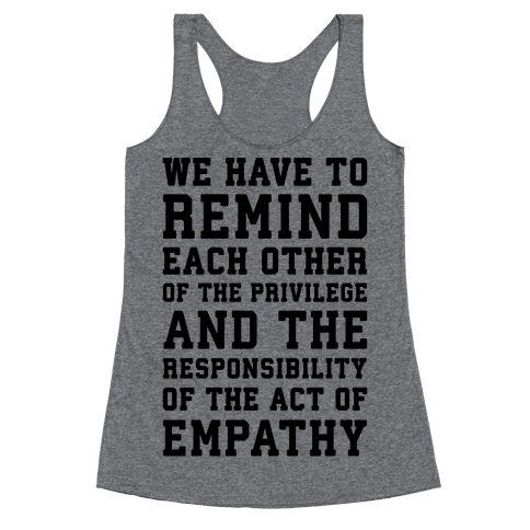 The Act of Empathy  Racerback Tank Top