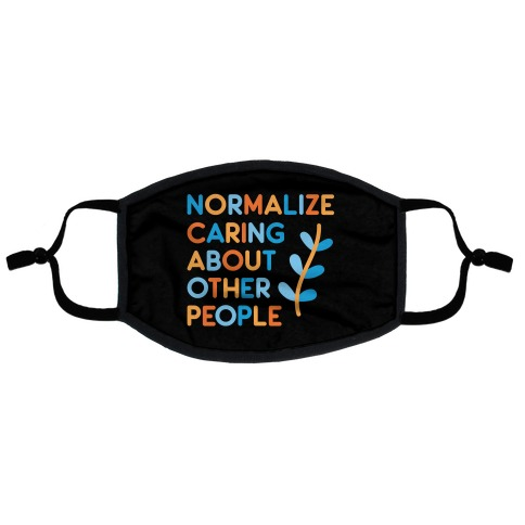 Normalize Caring About Other People Flat Face Mask