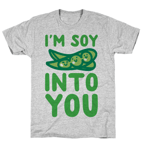 I'm Soy Into You Parody Mens T-Shirt