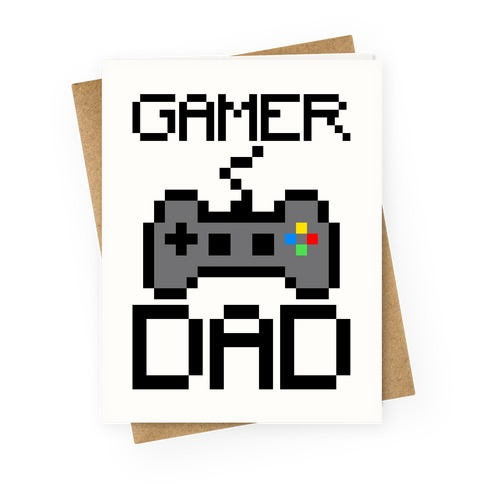 Gamer Dad  Greeting Card
