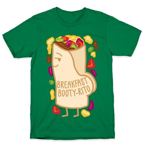 Breakfast Booty-rito T-Shirt