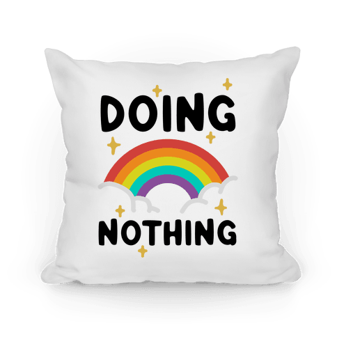 Doing Nothing Pillow