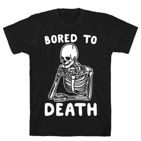 Bored To Death White Print Mens T-Shirt