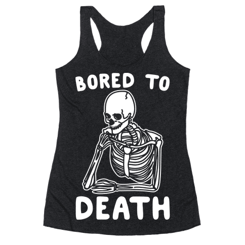 Bored To Death White Print Racerback Tank Top