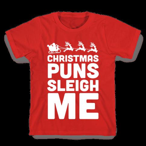 Christmas Puns Sleigh Me Kids T-Shirt