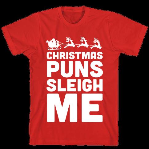 Christmas Puns Sleigh Me Mens T-Shirt