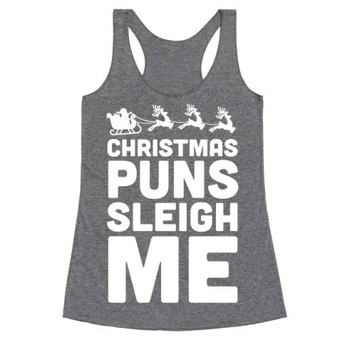 Christmas Puns Sleigh Me Racerback Tank Top