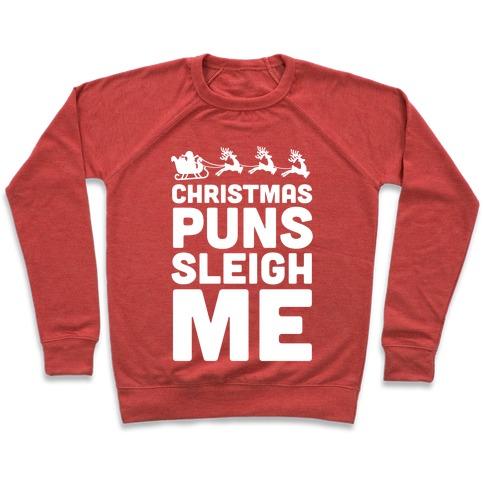 Christmas Puns Sleigh Me Pullover