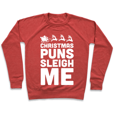 Christmas Puns Sleigh Me Pullover