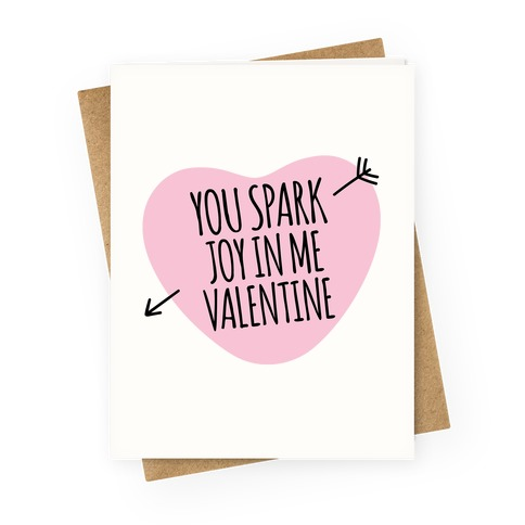 You Spark Joy In Me Valentine Parody Greeting Card
