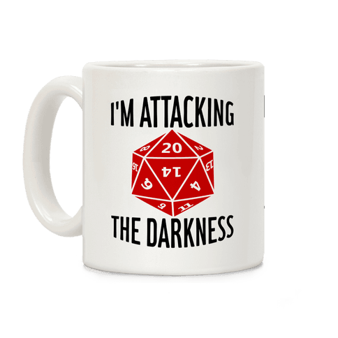 I'm Attacking the Darkness Coffee Mug