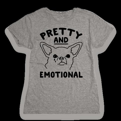Pretty and Emotional  Womens T-Shirt
