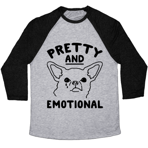 Pretty and Emotional  Baseball Tee