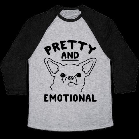 Pretty and Emotional  Baseball Tee