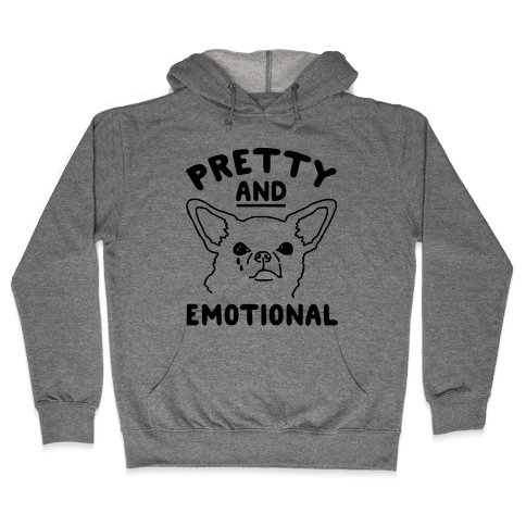 Pretty and Emotional  Hooded Sweatshirt