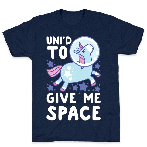 Uni'd to Give Me Space - Unicorn T-Shirt