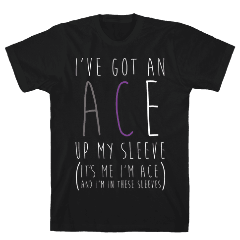 I've Got An Ace Up My Sleeve WHT Mens T-Shirt