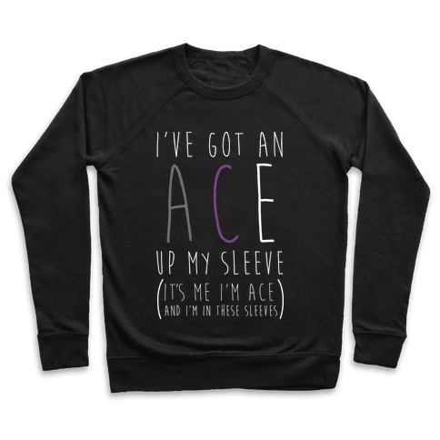 I've Got An Ace Up My Sleeve WHT Pullover