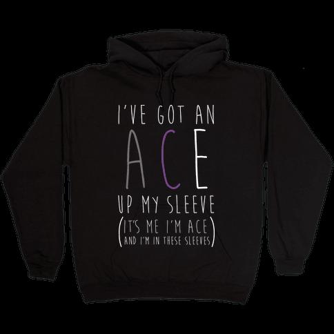 I've Got An Ace Up My Sleeve WHT Hooded Sweatshirt