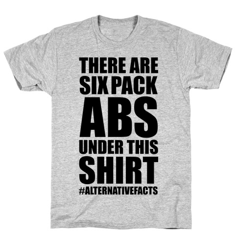 Six Pack Abs Alternative Facts Mens T-Shirt