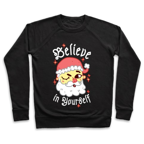 Believe in Yourself Santa Pullover