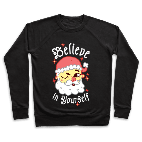 Believe in Yourself Santa Pullover