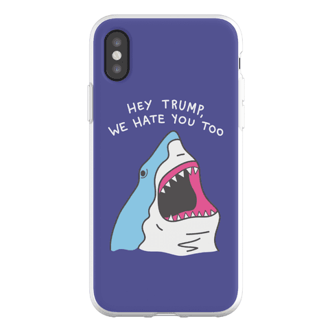 Hey Trump, We Hate You Too Phone Flexi-Case