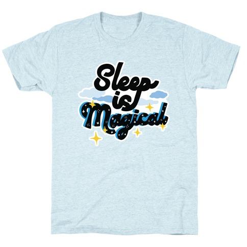 Sleep is Magical T-Shirt