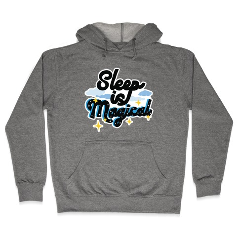 Sleep is Magical Hooded Sweatshirt