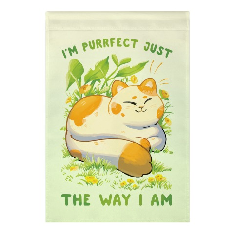 I'm Purrfect Just The Way I Am Garden Flag