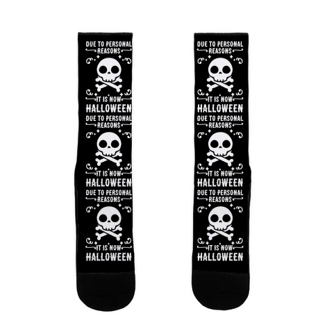 Due To Personal Reasons It Is Now Halloween Skull (White Text) Sock