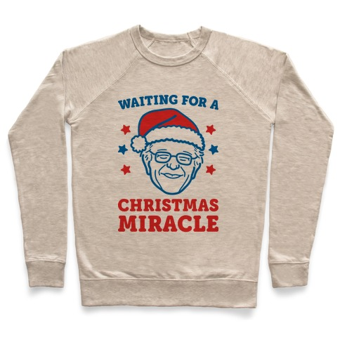 Waiting For A Christmas Miracle Bernie Sanders Pullover
