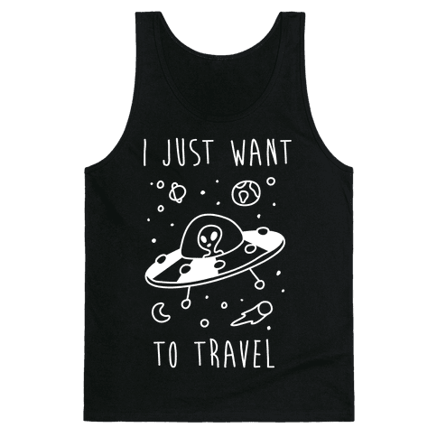 I Just Want To Travel Tank Top