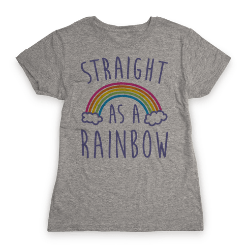 Straight As A Rainbow Womens T-Shirt