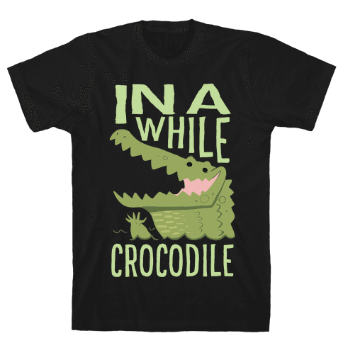In a While, Crocodile Mens T-Shirt