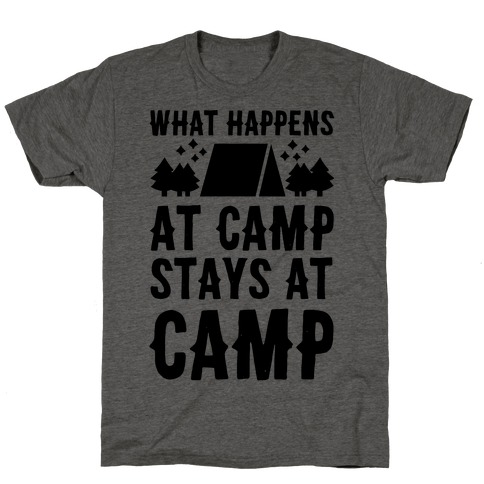 What Happens At Camp Stays At Camp T-Shirt