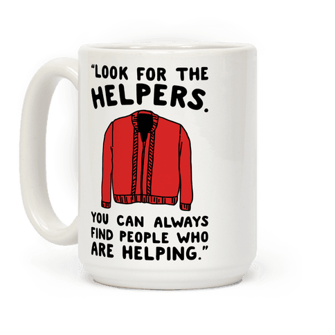 Look For The Helpers Coffee Mug