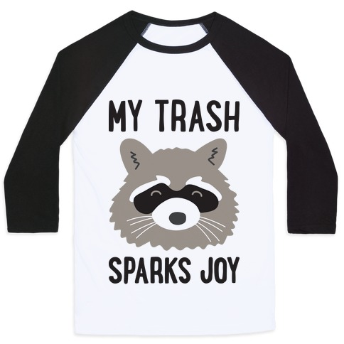 My Trash Sparks Joy Raccoon Baseball Tee
