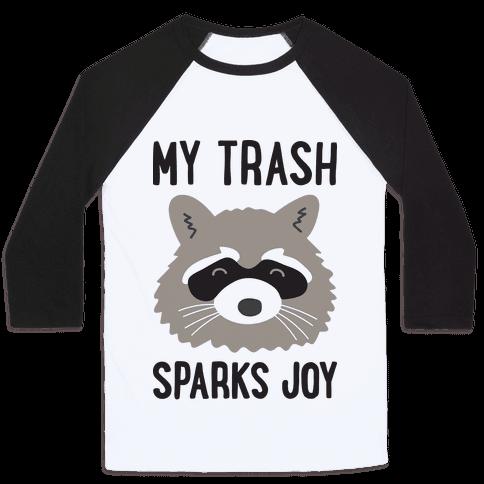 My Trash Sparks Joy Raccoon Baseball Tee