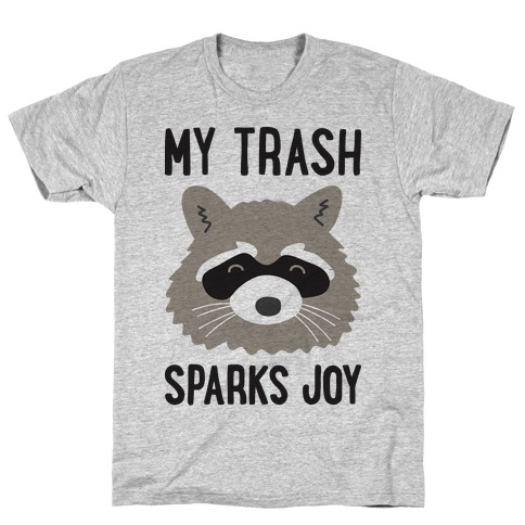 My Trash Sparks Joy Raccoon T-Shirt