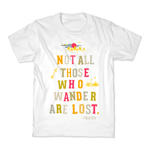 Not All Who Wander are Lost Kids T-Shirt