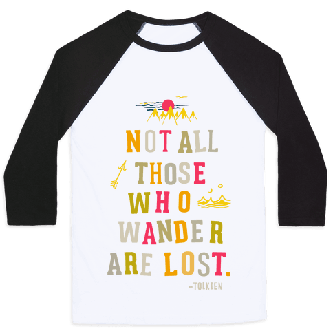 Not All Who Wander are Lost Baseball Tee